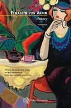 Amore eBook by Elizabeth von Arnim