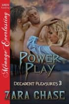 Power Play ebook by Zara Chase