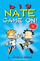 Big Nate: Game On! ebook by
