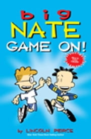 Big Nate: Game On! ebook by Peirce, Lincoln