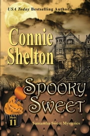 Spooky Sweet: A Sweet's Sweets Bakery Mystery ebook by Connie Shelton