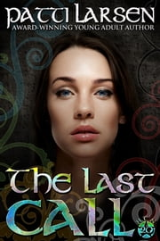 The Last Call ebook by Patti Larsen