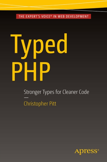 Typed php ebook by christopher pitt 9781484221143 rakuten kobo typed php stronger types for cleaner code ebook by christopher pitt fandeluxe Image collections