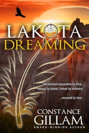 Lakota Dreaming ebook by Constance Gillam