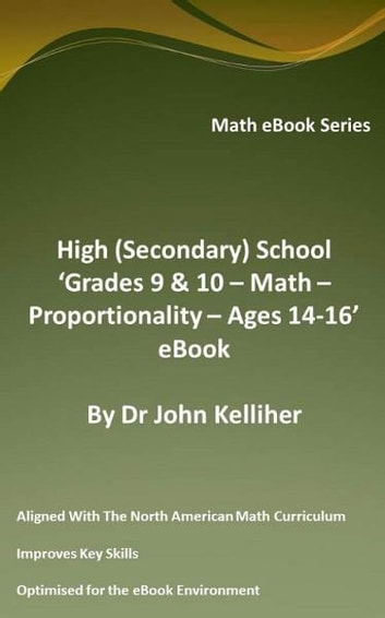 High (Secondary) School 'Grades 9 & 10 - Math – Proportionality – Ages 14-16' eBook ebook by Dr John Kelliher