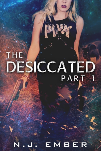 The Desiccated - Part 1 ebook by N.J. Ember,Nadia Hasan