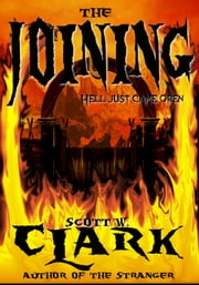 The Joining, Book 2--An Archon Novel of Horror ebook by Scott W. Clark