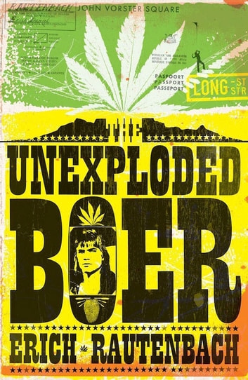 The Unexploded Boer ebook by Erich Rautenbach