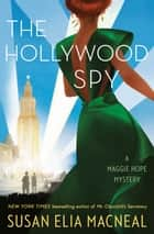 The Hollywood Spy - A Maggie Hope Mystery ebook by
