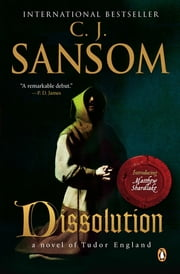 Dissolution - A Matthew Shardlake Tudor Mystery ebook by C. J. Sansom