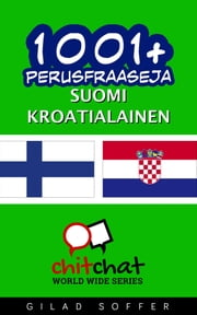 1001+ perusfraaseja suomi - kroatialainen ebook by Gilad Soffer