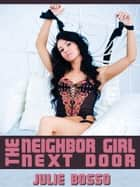 The Neighbor Girl Next Door: A Rough First Anal Sex Short ebook by