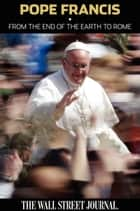 Pope Francis ebook by Staff of The Wall Street Journal, The