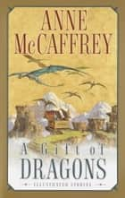 A Gift of Dragons ebook by Anne McCaffrey