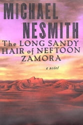 The Long, Sandy Hair of Neftoon Zamora ebook by Michael Nesmith