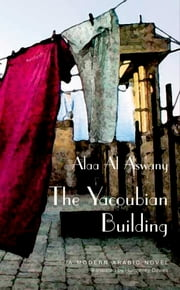 The Yacoubian Building ebook by Alaa Al Aswany