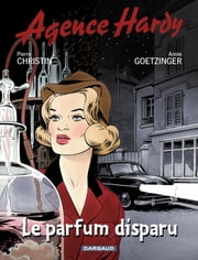Agence Hardy - Tome 1 - Le parfum disparu ebook by Pierre Christin