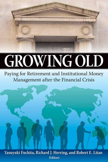 Growing Old - Paying for Retirement and Institutional Money Management after the Financial Crisis ebook by