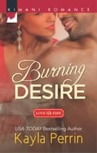 Burning Desire ebook by Kayla Perrin