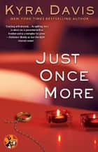 Just Once More ebook by Kyra Davis