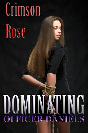 Dominating Officer Daniels ebook by Crimson Rose