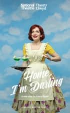 Home, I'm Darling ebook by Laura Wade