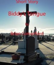 Short Story: Biddy's Tongue ebook by Brian Comerford
