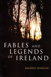 Fables and Legends of Ireland ebook by Maureen  Donegan