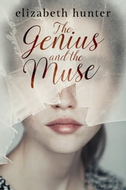 The Genius and the Muse ebook by Elizabeth Hunter