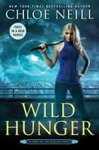 Wild Hunger ebook by Chloe Neill