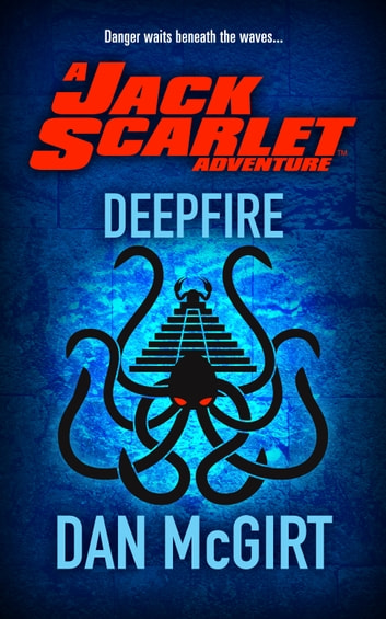 Jack Scarlet: Deepfire ebook by Dan McGirt