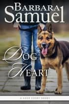 Dog Heart ebook by Barbara Samuel