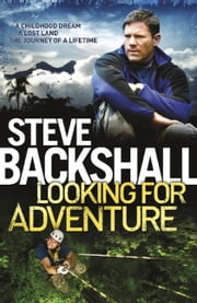 Looking For Adventure ebook by Steve Backshall