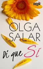 Di que sí ebook by Olga Salar