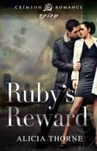 Ebook Ruby's Reward di Alicia Thorne