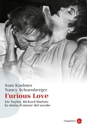 Furious Love Ebook di Nancy Schoenberger, Sam Kashner