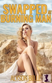 Swapped at Burning Man ebook by Alyson Belle