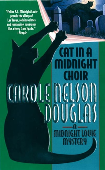 Cat in a Midnight Choir - A Midnight Louie Mystery ebook by Carole Nelson Douglas