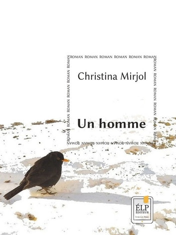 Un homme eBook by Christina Mirjol