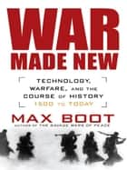 War Made New ebook by Max Boot