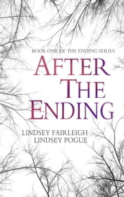 After The Ending ebook by Lindsey Fairleigh,Lindsey Pogue
