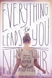 Everything Leads to You ebook by Nina LaCour