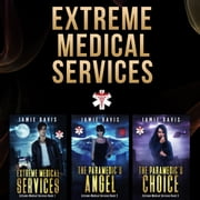 Extreme Medical Services Box Set Vol 1 - 3 - Medical Care of the Fringes of Humanity audiobook by Jamie Davis