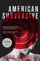 American Subversive ebook by David Goodwillie