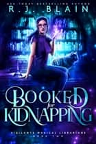 Booked for Kidnapping ebook by R.J. Blain