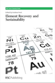 Element Recovery and Sustainability ebook by Hunt, Andrew