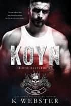 Koyn - Royal Bastards MC ebook by K. Webster