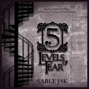 5 Levels of Fear audiobook by Jonathan Lee-Vroman, Tadd Morgan, Sable Jak,...