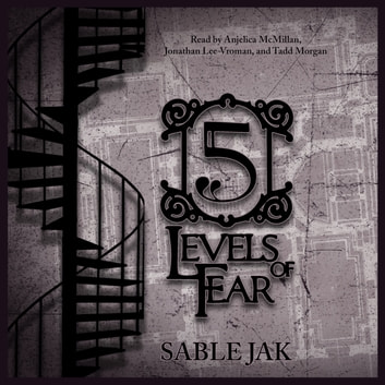 5 Levels of Fear audiobook by Jonathan Lee-Vroman,Tadd Morgan,Sable Jak,Matthew Boudreau,Anjelica McMillan