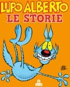 Lupo Alberto. Le storie ebook by Silver